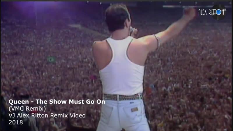 Queen - The Show Must Go On (VMC Remix) VJ ALEX RITTON REMIX VIDEO