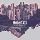 Moon Taxi - River Water