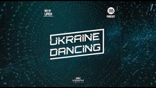 Ukraine Dancing - Podcast #195 (Mix by Lipich) [Kiss FM ]