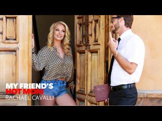 My Friend's Hot Mom - Rachael Cavalli - Naughty America - October 14, 2019 New Porn Milf Big Tits