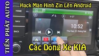 Cách Hack Màn Hình Zin Lên Android Cho Xe Kia Seltos, Cerato, Sedona, Morning, Sorento