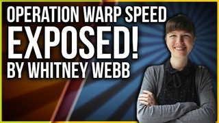 Whitney Webb EXPOSES Operation Warp Speed! What The Mainstream Won't Whisper!