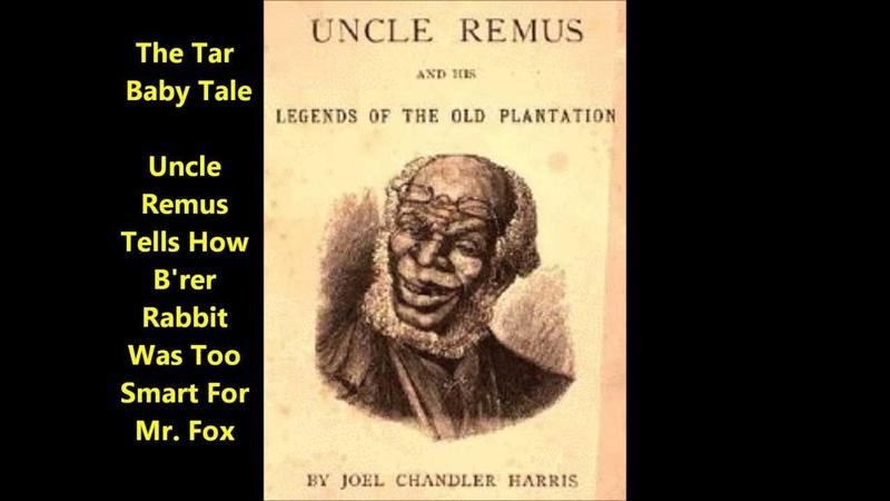 Tar Baby Uncle Remus Tells How B'rer Rabbit Was Too Smart For Mr Fox Joel Chandler Harris