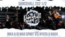 Nika Di Mad Spirit VS Nyuta Bakh DANCEHALL 2X2 1 2 DANCEHALL EVENT vol 5