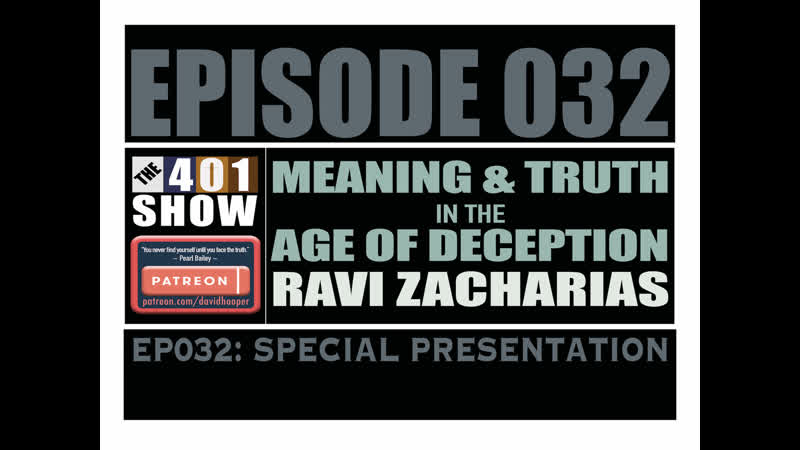 EP032 Ravi Zacharias Finding Meaning Truth in the Age of Deception *SPECIAL*