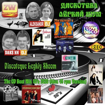 Discoteque Legkiy Shoom The ED Boot Mix 90's Vol 06 2020 Alex 45 rpm Version