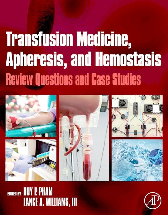 Transfusion Medicine, Apheresis, Hemostasis Review