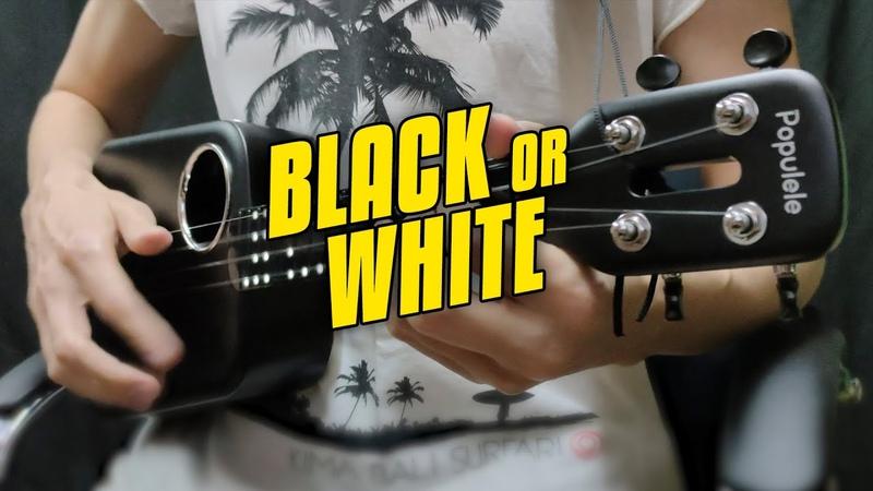 Michael Jackson Black or White Ukulele Fingerstyle Cover