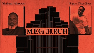 Shabazz Palaces feat. Stas THEE Boss - MEGA CHURCH