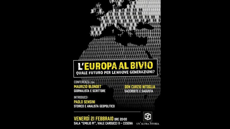 Europa al Bivio quale futuro per future generazioni don C Nitoglia M Blondet P Sensini