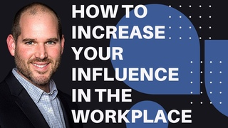 How To Increase Influence In The Workplace