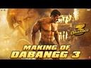 Making of Dabangg 3: Salman Khan | Sudeep Kiccha, Sonakshi Sinha, Saiee Manjrekar | Prabhu Deva