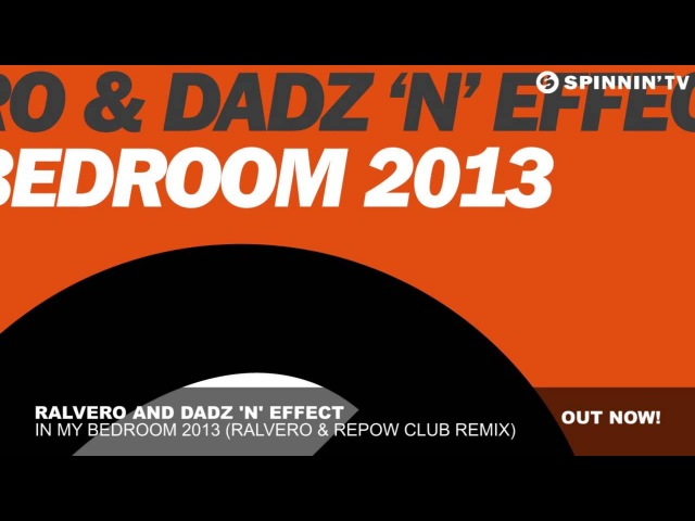 Ralvero and Dadz N Effect - In My Bedroom 2013 (Ralvero Repow Club Remix)