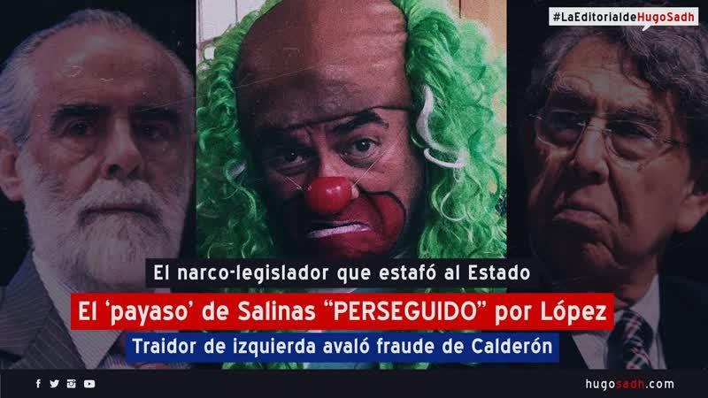 """🇲🇽 El 'payaso' de Salinas PERSEGUIDO"""" por López"""