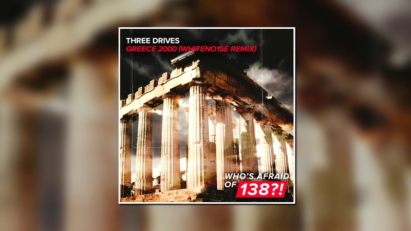 Three Drives On A Vinyl - Greece 2000 (WHITENO1SE Extended Remix) [WHO'S AFRAID OF 138?!]