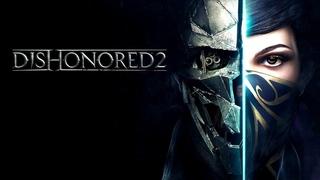 Dishonored 2  ➤ Прохождение ➤ Часть 1