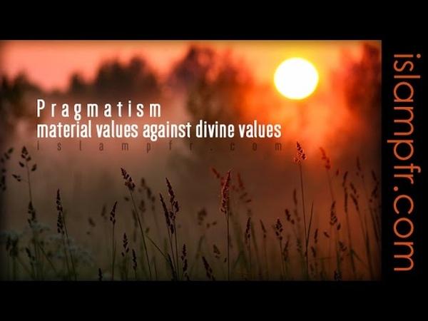Pragmatism material values against divine values