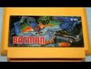 Dendy Famicom,Nintendo,Nes 8-bit Batman 1 part Long Play