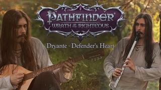 Dryante — Defender's Heart | Pathfinder: Wrath of the Righteous (Original)