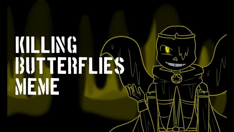 Killing Butterflies Meme Undertale Au Bad Star Sanses