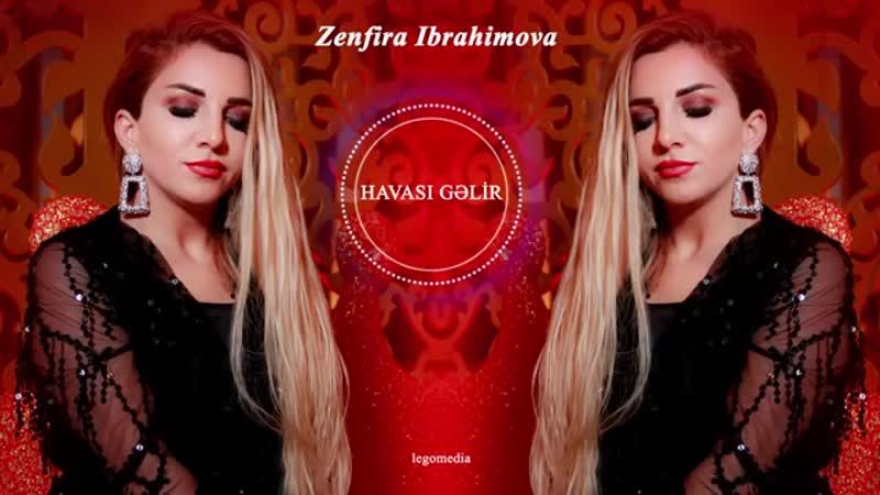 Zenfira İbrahimova - Havası Gəlir.mp4