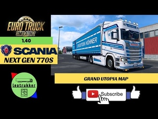 ETS 2 ●Scania Next Gen 770S V8●Grand Utopia Map●Power of the Griffin