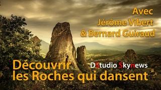 Découvrir les Roches qui dansent avec Bernard Guiraud & Jérôme Vibert
