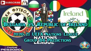 Bulgaria vs. Republic of Ireland 2020-21 UEFA Nations League Group B4 Predictions eFootball PES2020