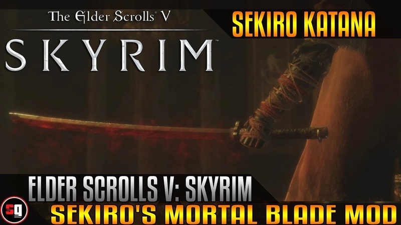 Skyrim Sekiro's Mortal Blade Mod