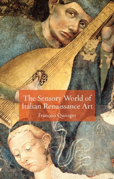 The Sensory World of Italian Renaissance Art