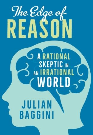 The Edge of Reason - Julian Baggini