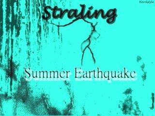 Straling - Summer Earthquake