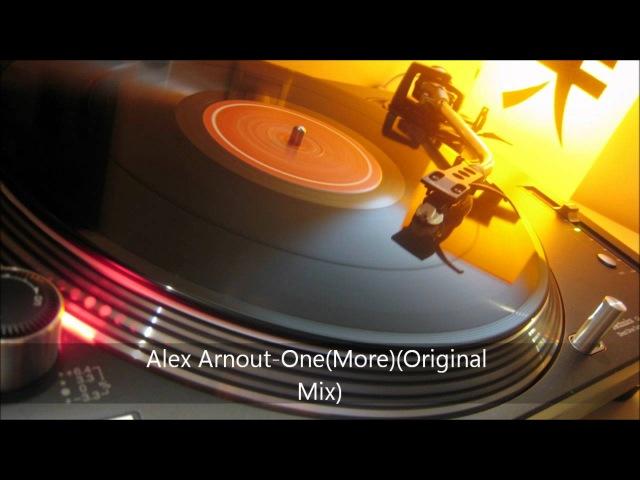 Alex Arnout OneMore Original Mix