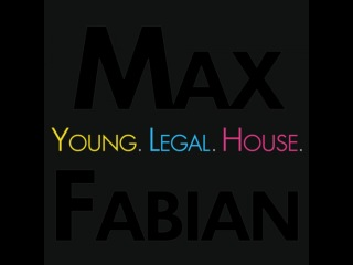 Max Fabian - Young. Legal. House.