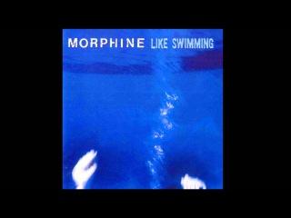 Morphine - Like Swimming (Full Album)