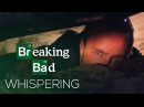 Breaking Bad Whispering