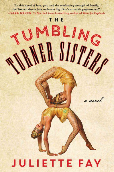 Juliette Fay - The Tumbling Turner Sisters