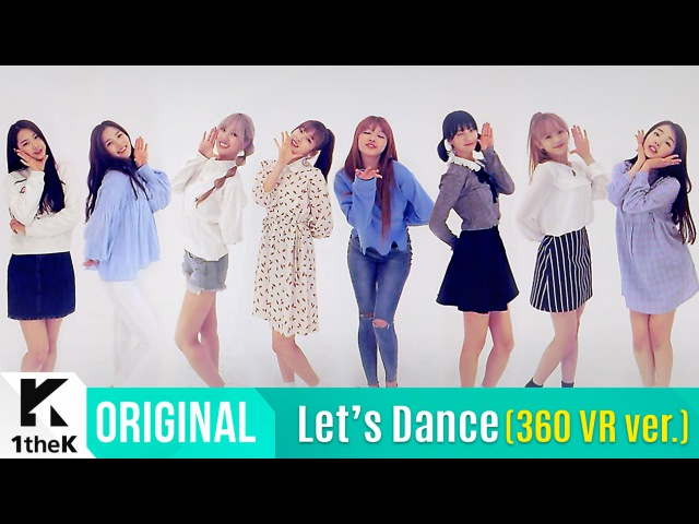 Let's Dance(360VR ver.): 오마이걸(OH MY GIRL) _ LIAR LIAR(라이어 라이어)