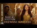 Deewani Mastani Full Video Song Bajirao Mastani