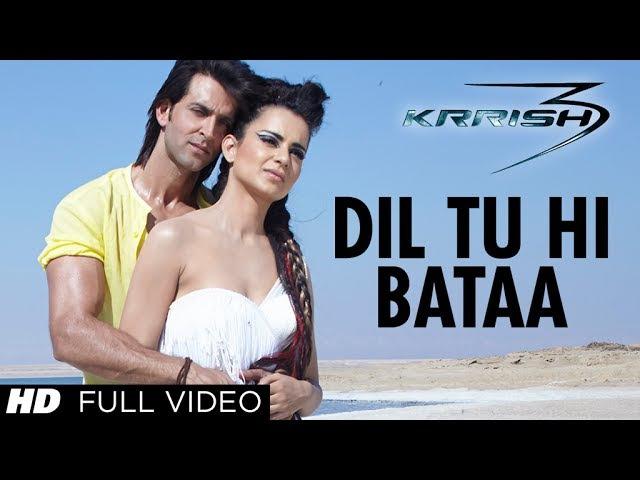 Dil Tu Hi Bataa Krrish 3 Full Video Song Hrithik Roshan Kangana Ranaut