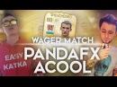 PANDAFX VS ACOOL SHEVCHENKO WAGER