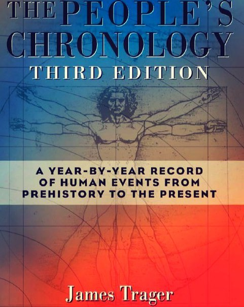 The People's Chronology A Year-by-Year Record of Human Events from Prehistory to the Present- 3d ed