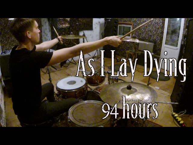 As I Lay Dying 94 Hours Drum Cover