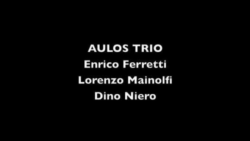 Aulos Trio Ferretti Mainolfi Niero Tomasi Trois Pastorales