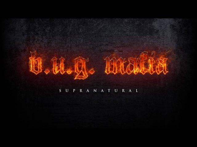 B.U.G. Mafia - Supranatural (Prod. Tata Vlad)