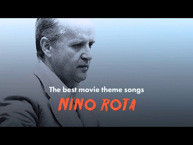 The Best Nino Rota Movie Theme Songs The Godfather Roma La Dolce Vita