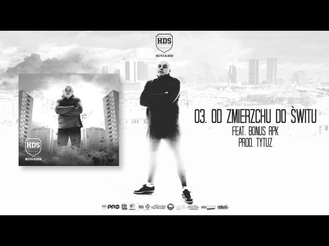 03. HDS ft. Brahu, Bonus RPK - Od zmierzchu do świtu (prod. Tytuz)