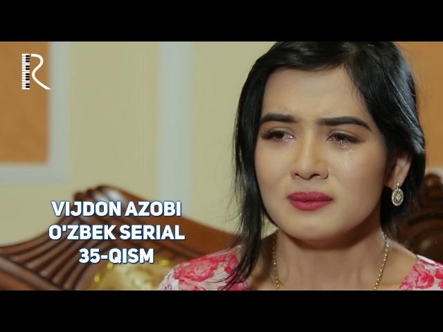 Vijdon azobi (ozbek serial) | Виждон азоби (узбек сериал) 35-qism