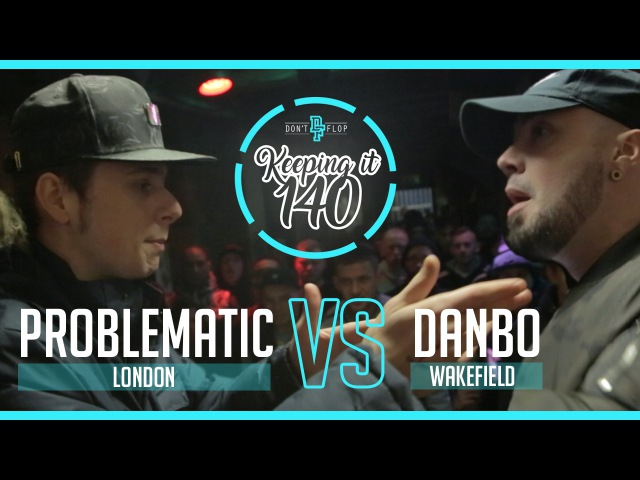 Problematic Vs Danbo Keeping It 140 Grime Clash