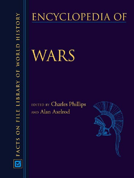 Charles Phillips- Alan Axelrod - Encyclopedia of Wars